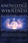The Knowledge that Leads to Wholeness